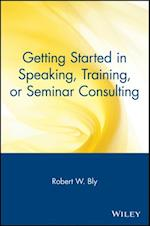 Getting Started in Speaking, Training, or Seminar Consulting (Getting Started in..)