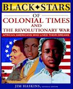 Black Stars of Colonial and Revolutionary Times (Black Stars)