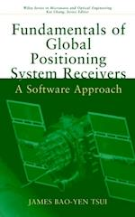 Fundamentals of Global Positioning System Receivers (Wiley Series in Microwave and Optical Engineering)