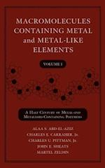 Macromolecules Containing Metal and Metal-Like Elements, A Half-Century of Metal- and Metalloid-Containing Polymers (Macromolecules Containing Metal and Metal-Like Elements)