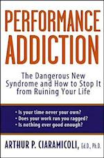 Performance Addiction