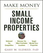 Make Money with Small Income Properties (Make Money in Real Estate)