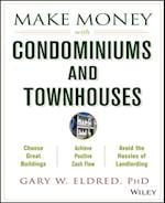 Make Money with Condominiums and Townhouses (Make Money in Real Estate)
