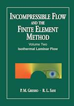Incompressible Flow and the Finite Element Method, Volume 2