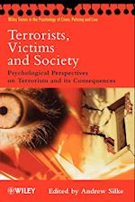 Terrorists, Victims and Society (Wiley Series in Psychology of Crime, Policing And Law)