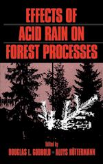 Effects of Acid Rain on Forest Processes (Wiley Series in Ecological & Applied Microbiology)