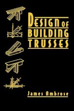 Design of Building Trusses (Parker-Ambrose Series of Simplified Design Guides)