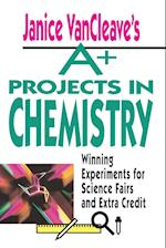 Janice VanCleave's A+ Projects in Chemistry (A+ Projects S)