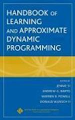 Handbook of Learning and Approximate Dynamic Programming (IEEE Press Series on Computational Intelligence, nr. 2)