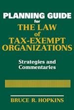 Planning Guide for the Law of Tax-Exempt Organizations (Wiley Nonprofit Law, Finance and Management Series)