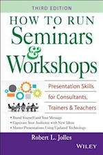 How to Run Seminars and Workshops af Robert L. Jolles