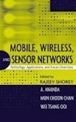 Mobile, Wireless and Sensor Networks af Chan Mun Choon, A L Ananda, Wei Tsang Ooi