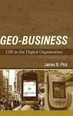 Geo-Business: GIS in the Digital Organization af James B. Pick