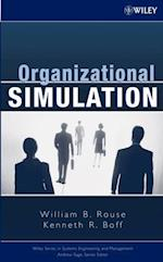 Organizational Simulation (WILEY SERIES IN SYSTEMS ENGINEERING AND MANAGEMENT)