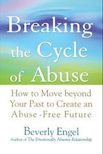 Breaking the Cycle of Abuse af Beverly Engel
