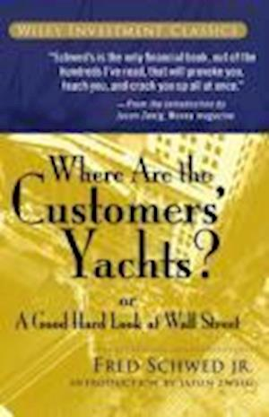 Bog, paperback Where Are the Customers' Yachts? Or a Good Hard Look at Wall Street af Fred Schwed, Jason Zweig, Peter Arno