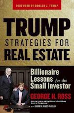 Trump Strategies for Real Estate af George H Ross, Andrew James McLean, Donald J Trump