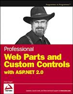 Professional Web Parts and Custom Controls with ASP.NET 2.0 af Peter Vogel