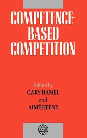 Bog hardback Competence-Based Competition af Aime Heene Gary Hamel