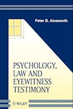 Psychology, Law and Eyewitness Testimony (Wiley Series in Psychology of Crime, Policing And Law)