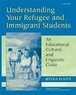 Understanding Your Refugee And Immigrant Students