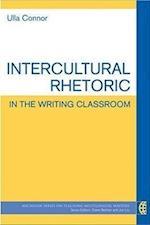 Intercultural Rhetoric in the Writing Classroom (The Michigan Series on Teaching Multilingual Writers)