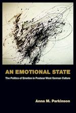 An Emotional State (Social History, Popular Culture, And Politics In Germany)