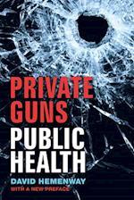 Private Guns, Public Health