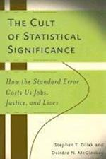 The Cult of Statistical Significance (Economics, Cognition, and Society)