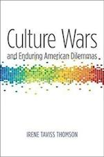Culture Wars and Enduring American Dilemmas (Contemporary Political and Social Issues)