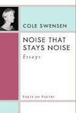 Noise That Stays Noise af Cole Swensen