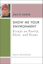 Show Me Your Environment (Poets on Poetry (Paperback))