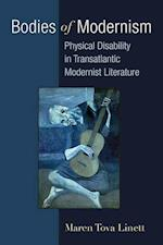 Bodies of Modernism (Corporealities: Discourses Of Disability)