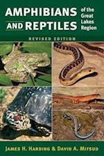 Amphibians and Reptiles of the Great Lakes Region, Revised Ed. (Great Lakes Environment)