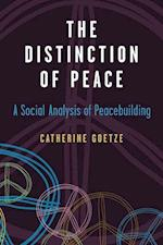The Distinction of Peace (Configurations Critical Studies of World Politics)