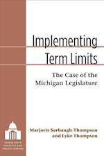 Implementing Term Limits (Legislative Politics and Policy Making)