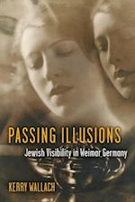 Passing Illusions (Social History, Popular Culture, And Politics In Germany)