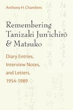 Remembering Tanizaki Jun'ichiro and Matsuko (Michigan Monograph Series in Japanese Studies (Paperback), nr. 82)