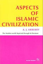 Aspects of Islamic Civilization af A. J. Arberry