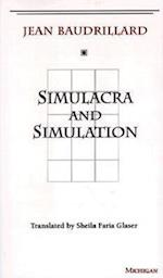 Simulacra and Simulation (The Body, in Theory : Histories of Cultural Materialism)