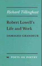 Robert Lowell's Life and Work af Richard Tillinghast