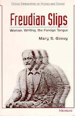 Freudian Slips (Critical Perspectives on Women Gender)