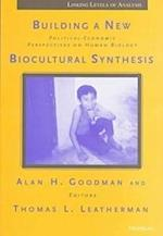 Building a New Biocultural Synthesis (Linking Levels of Analysis)