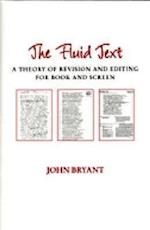 The Fluid Text (Editorial Theory and Literary Criticism)