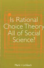 Is Rational Choice Theory All of Social Science?