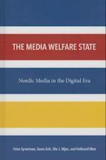 The Media Welfare State af Ole J. Mjos, Trine Syvertsen, Hallvard Moe