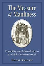 The Measure of Manliness (Corporealities: Discourses Of Disability)