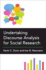 Undertaking Discourse Analysis for Social Research af Kevin C. Dunn, Iver B. Neumann