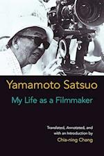 My Life as a Filmmaker (Michigan Monograph Series in Japanese Studies, nr. 80)