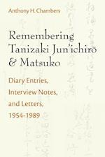 Remembering Tanizaki Jun'ichiro and Matsuko (Michigan Monograph Series in Japanese Studies, nr. 82)